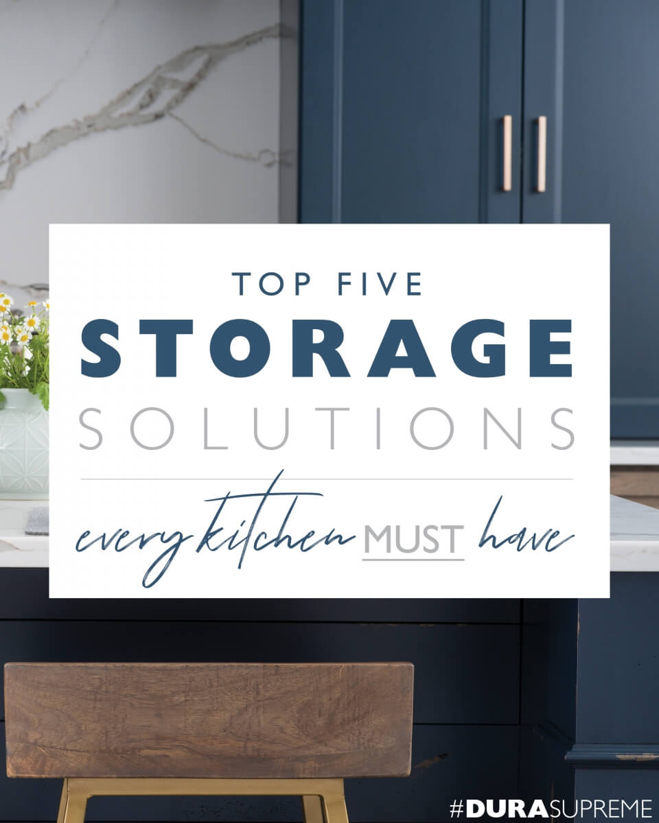 Top Five Storage Solutions Every Kitchen Must Have