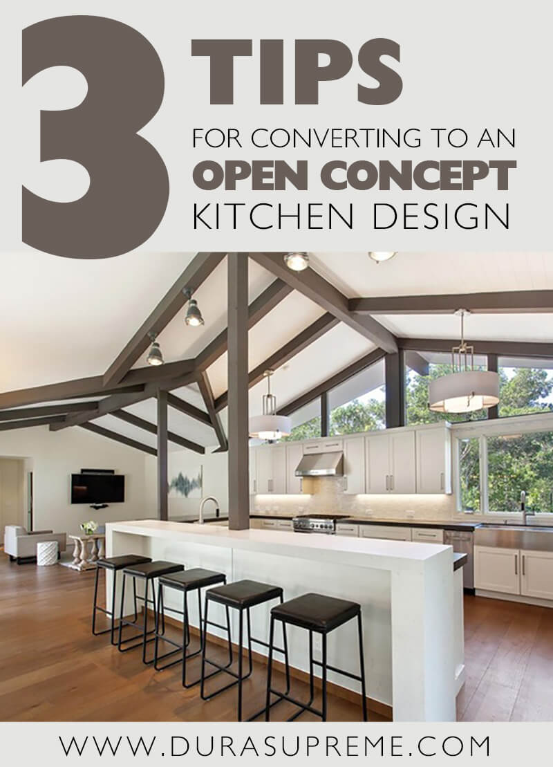 3 Tips for converting to an open concept kitchen design.